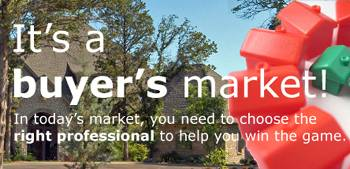 In a buyer's market you need the right professional